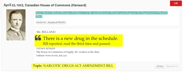 Henri Sévérin Béland (Minister of Soldiers' Civil Re-establishment; Minister presiding over the Department of Health) ~ Liberal ~ Mr. BELAND: There is a new drug in the schedule. Bill reported, read the third time and passed. | Topic: NARCOTIC DRUGS ACT AMENDMENT BILL